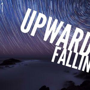 Upward Falling || Rome Ulia (Year 5-8 WOSE) || 24 August 2015