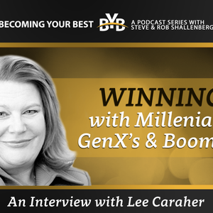 Winning with Millienials, GenX's, and Boomers | An Interview with Lee Caraher