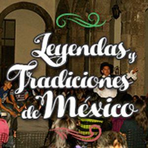 """""""Leyendas y Tradiciones De México"""" 22 03 2017"""