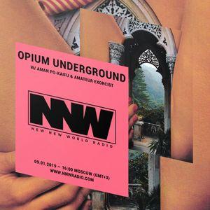 Opium Underground w/ Aman Po-Kaifu & Amateur Exorcist - 9th January 2020