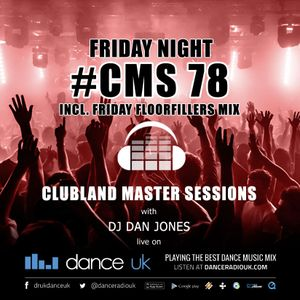 CMS78f - Clubland Master Sessions (Fri) - DJ Dan Jones - Dance Radio UK (26 MAY 2017)