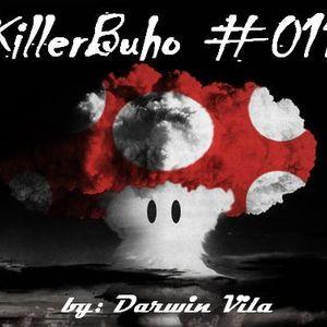 KillerBuho #011 - My Fuck Style - By Darwin Vila 2012 ( dia del amigo 20 de Julio )