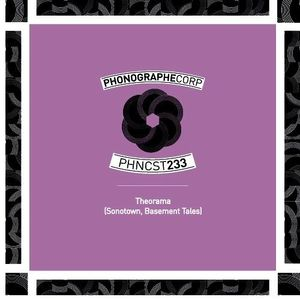 PHNCST233 - Theorama (Sonotown - Basement Tales)