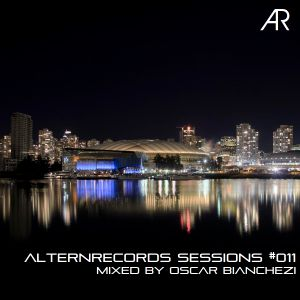 AlternRecords Sessions #011 Mixed by Oscar  Bianchezi