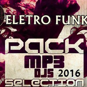 Pack Mp3 Djs Selection 2016 Eletro Funk .mp3
