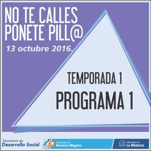 No te Calles Ponte Pillo - Temporada 1 - Programa 1 - 13/10/2016
