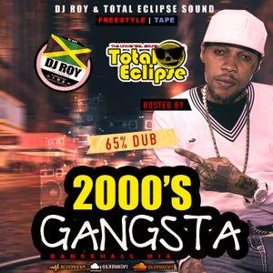DJ ROY X TOTAL ECLIPSE SOUND GANGSTA 2000'S DANCEHALL MIXTAPE