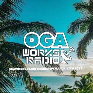 OGAWORKS RADIO BRANDNEW  MARCH 17th 2021