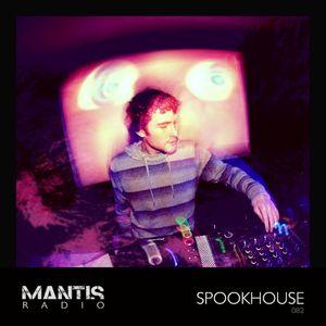 Mantis Radio 082 + Spookhouse