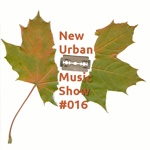 New Urban Music Show #016