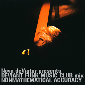 "Nova deViator presents Deviant Funk Music Club: ""Non-Mathematical Accuracy"" breaks mix"