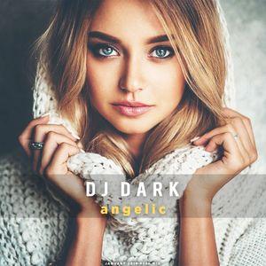 Dj Dark - Angelic (January 2018) | DEEP HOUSE MIX / Download