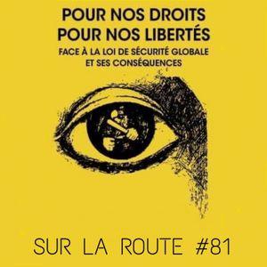 SUR LA ROUTE #81 Manif Sécurité Globale
