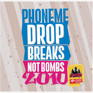 Phoneme - Drop Breaks Not Bombs 2010