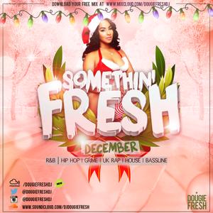 @DougieFreshDJ - Somethin' Fresh [December]