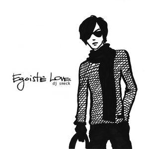 Egoist Love
