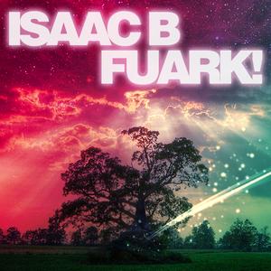 Isaac B - Fuark! 001 - October 2011