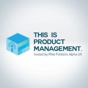 079 The Internet of Things is Product Management