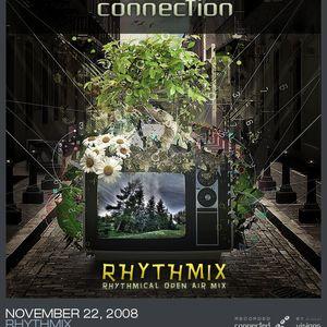 Connection - 2008-11-22 - Rhythmix