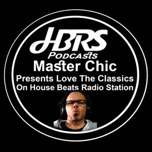 Master Chic Presents Love The Classics Live On HBRS 16-06-16