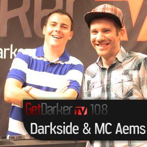 Darkside & MC Aems - GetDarkerTV Live 108