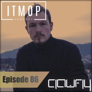 ITMOP Vol. 86 - Guest Mix By Clawfly