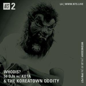 Whodis? w/ Kota & Koreatown Oddity - 8th November 2017