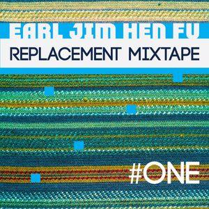 Snooba presents: Earl Jim Hen Fu - Replacement Mixtape #1