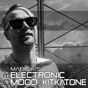 Maerski - Electronic Mood Podcast #035 with Kitkatone