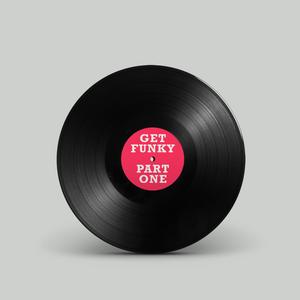 'Get Funky Pt. 1' (House/Deep House Mix)