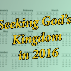 Seeking God's Kingdom in 2016 (Audio)
