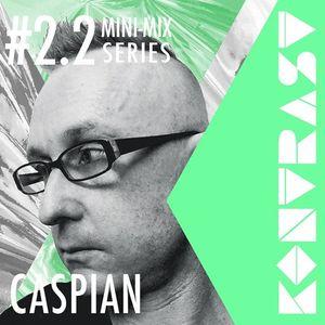 KONTRAST Mini-Mix #2.2 - CASPIAN