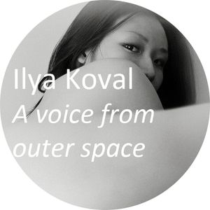 Ilya Koval - A voice from outer space (220912)