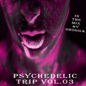 Psychedelic Trip vol.03 (Mixed by Shogga)