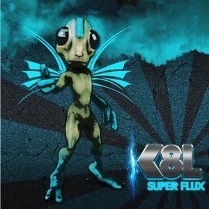 K8L - Super Flux Part 1