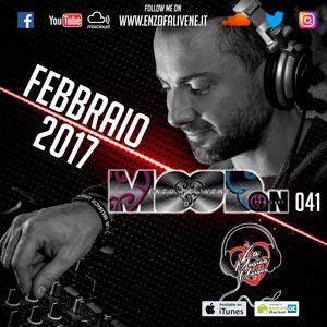 Dj Enzo Falivene - Mood On 041 Febbraio 2017