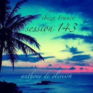 Session 143 - Ibiza Trance