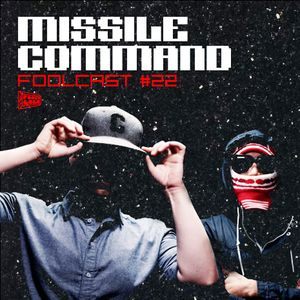 FOOLCAST 022: MISSILE COMMAND