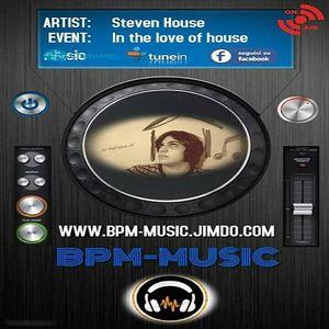 IN THE LOVE OF HOUSE MUSIC ~ Steven House Live @ BPM-MUSIC RADIO 31-03-2017