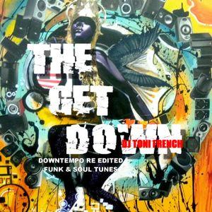 The Get Down - dj toni french  2017