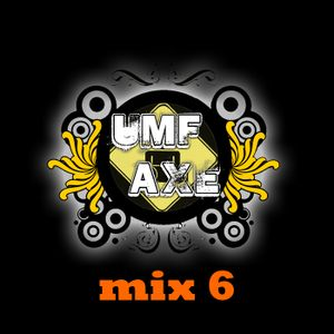 Umf And Axe Mix 6