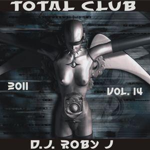 DJ ROBY J - TOTAL CLUB 14