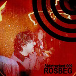 Sidetracked Mix 009 - Rosbeg (aka Cian Murphy)