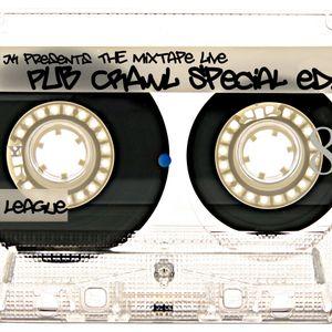 JK presents The Mixtape Live at Ivy League (Pub Crawl special)