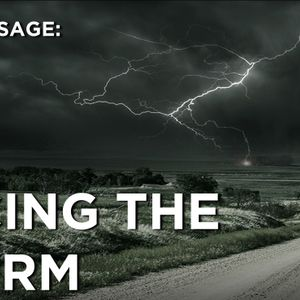 Facing the Storm: Part Two