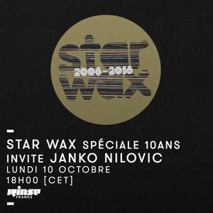 Star Wax Spécial 10 Ans Invite Janko Nilovic - 10 Octobre 2016