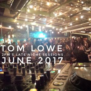 Tom Lowe Late Night Sessions June 2017