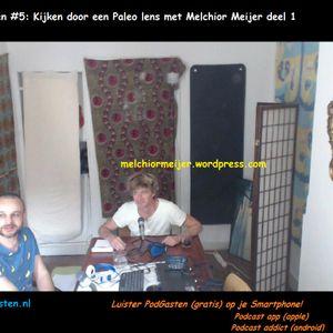 PodGasten #5 Kijken door een Paleo lens met Melchior Meijer deel 1