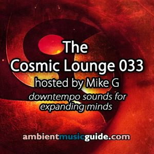 The Cosmic Lounge 033 hosted by Mike G (August 4th, 2013)