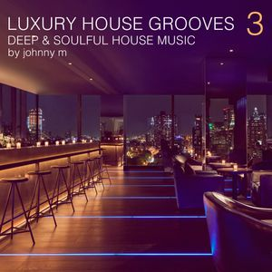 Luxury house grooves part 3 deep soulful house music for Exclusive house music